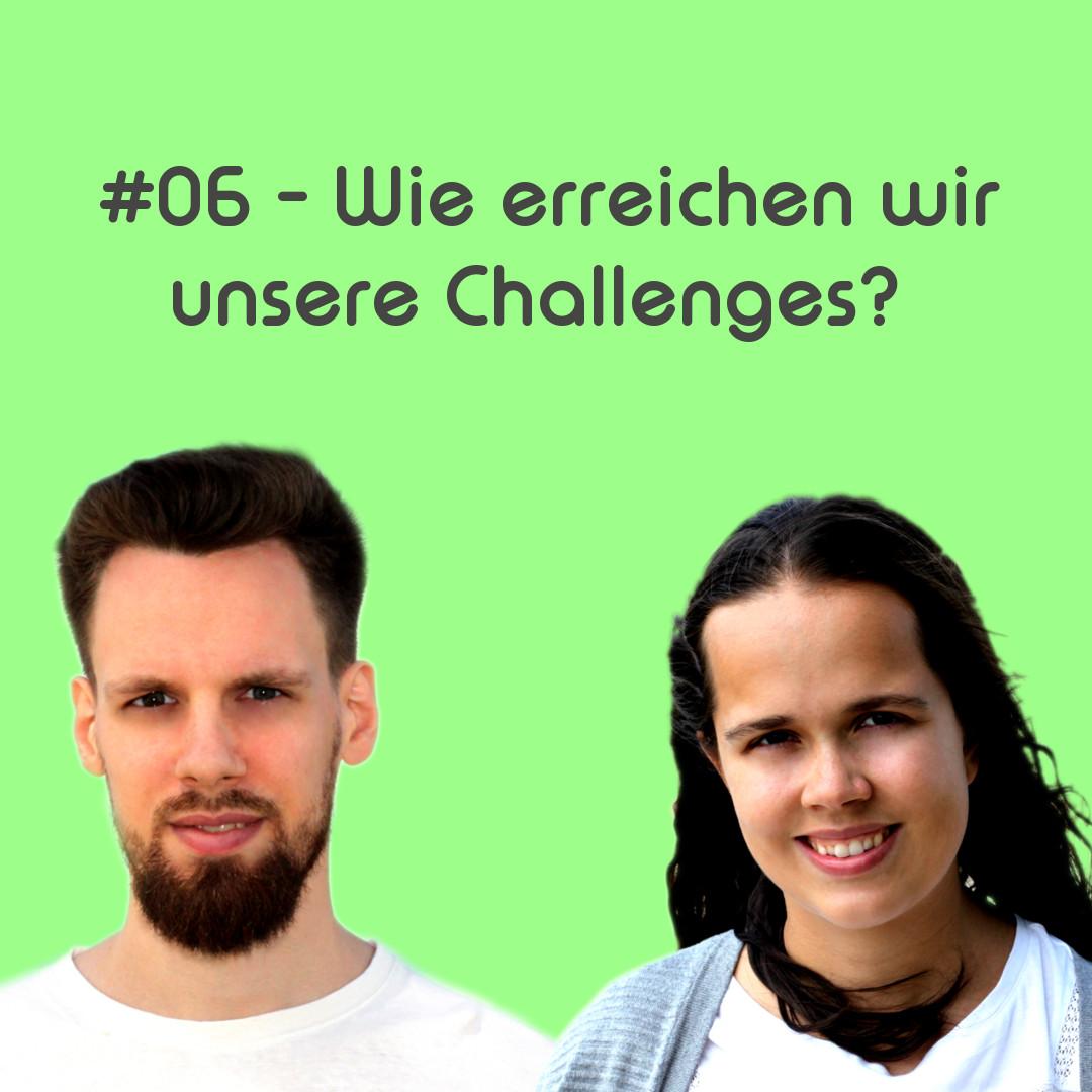 Wie erreichen wir unsere Challenges?